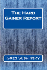 The Hard Gainer Report