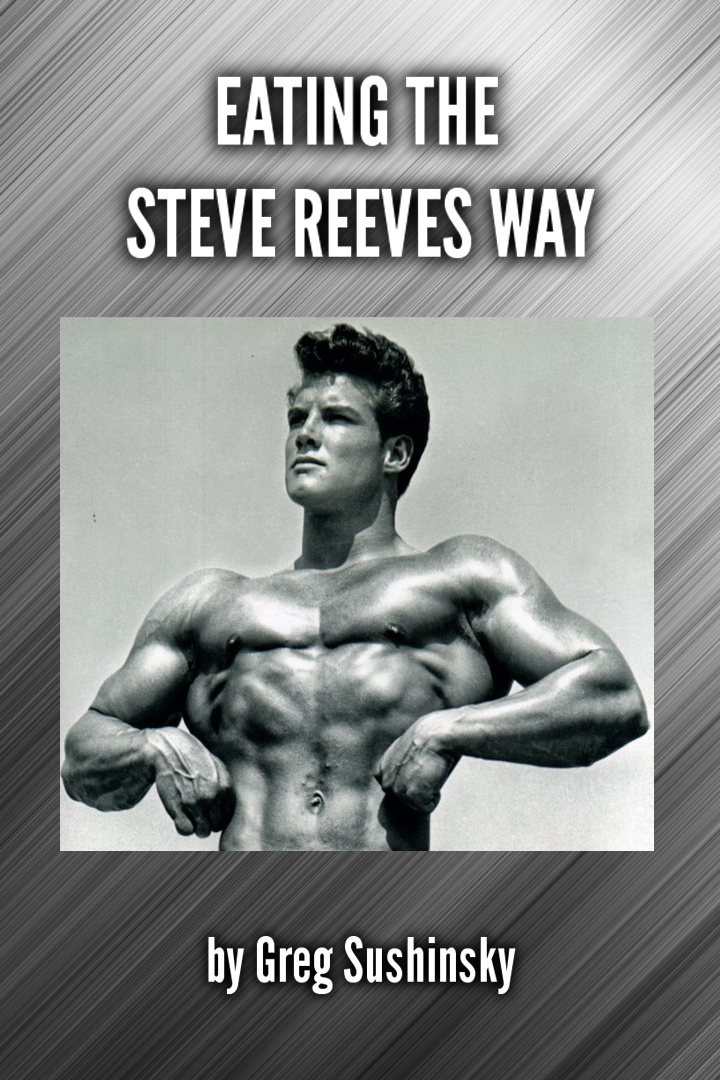 Eating the Steve Reeves Way